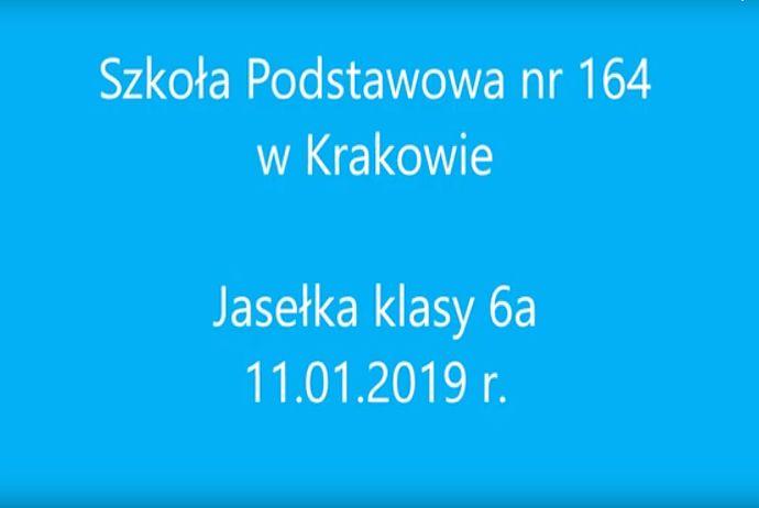 Jasełka klasy 6a - 11.01.2019 r.