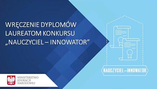 """Wręczenie nagród w konkursie MEN """"Nauczyciel-Innowator"""""""